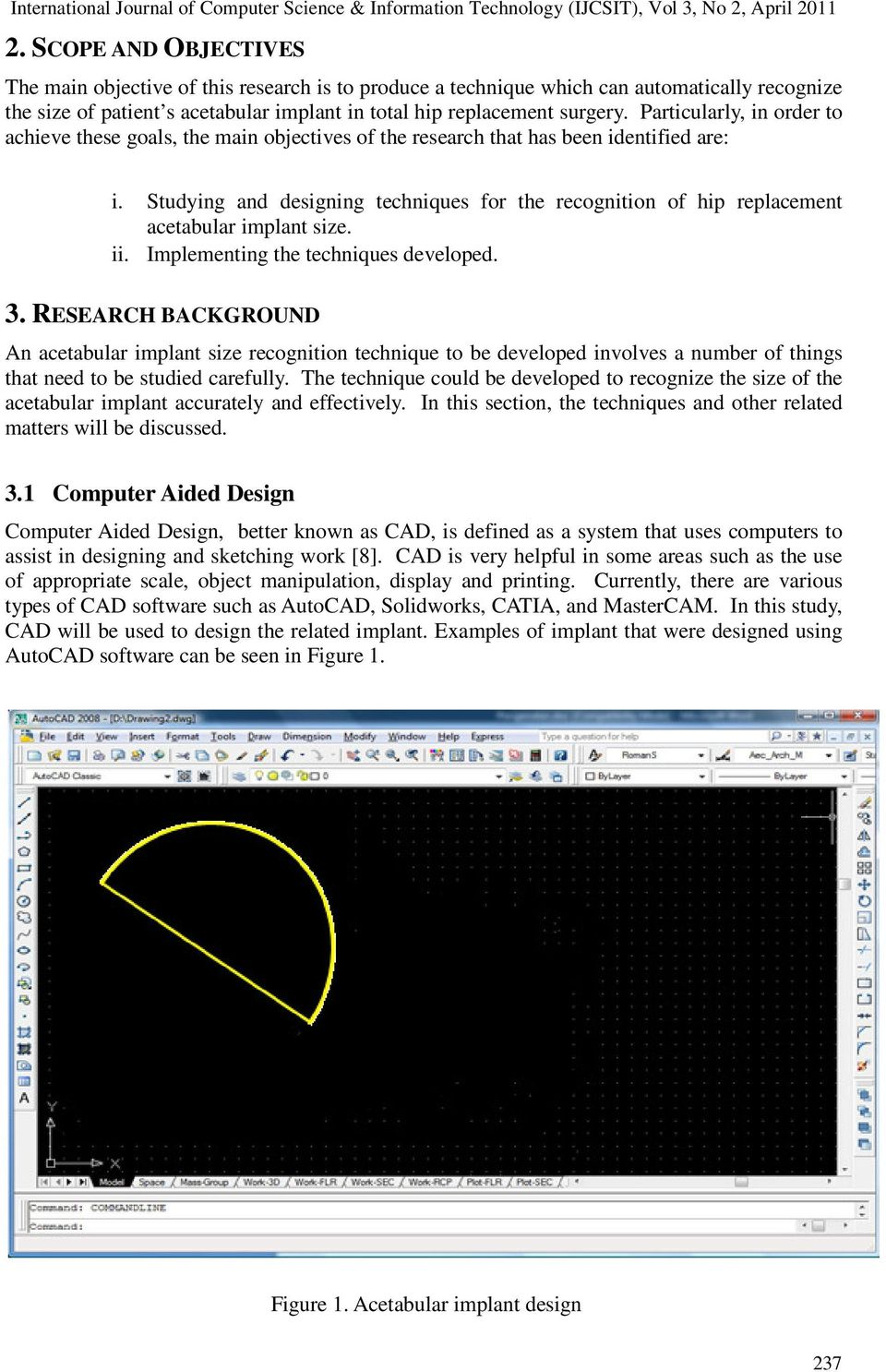 Studying and designing techniques for the recognition of hip replacement acetabular implant size. ii. Implementing the techniques developed. 3.