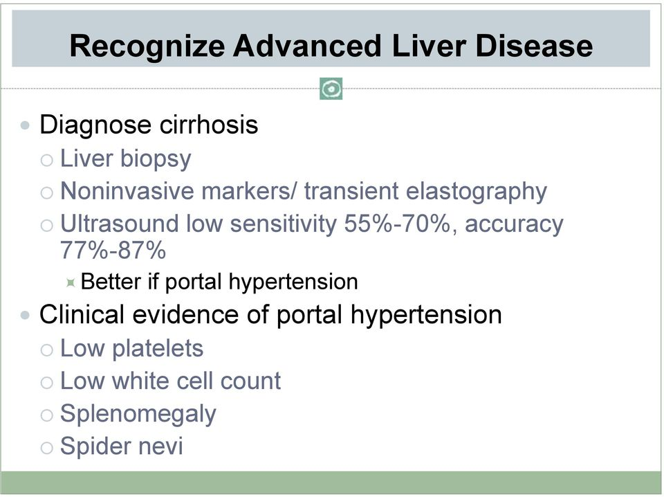 77%-87% Better if portal hypertension Clinical evidence of portal