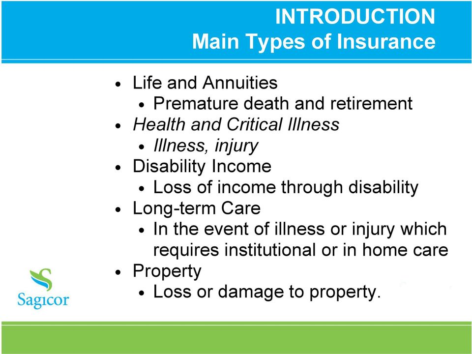 of income through disability Long-term Care In the event of illness or injury