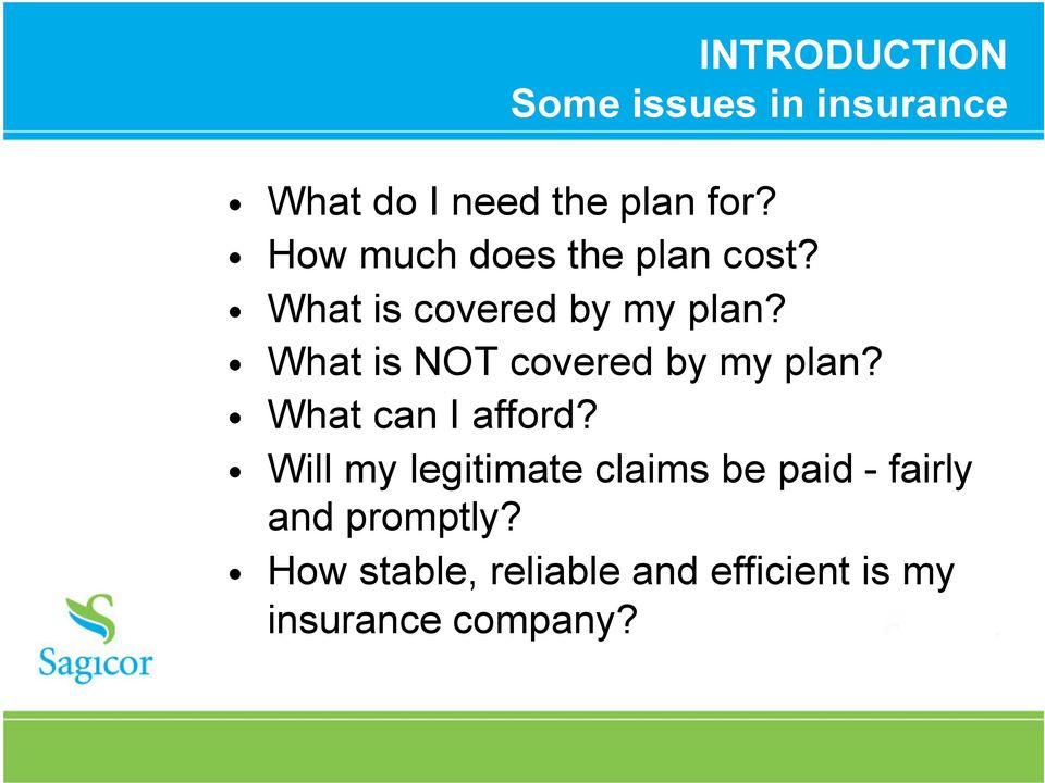 What is NOT covered by my plan? What can I afford?