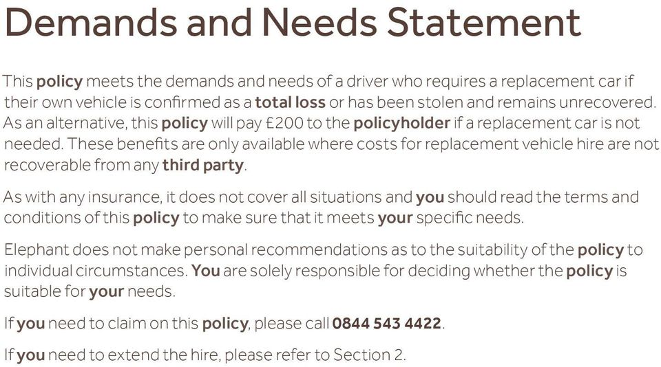 These benefits are only available where costs for replacement vehicle hire are not recoverable from any third party.