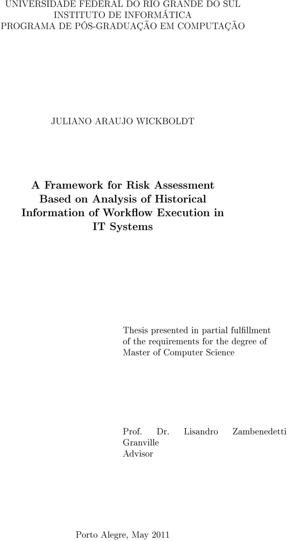Information of Workow Execution in IT Systems Thesis presented in partial fulllment of the requirements