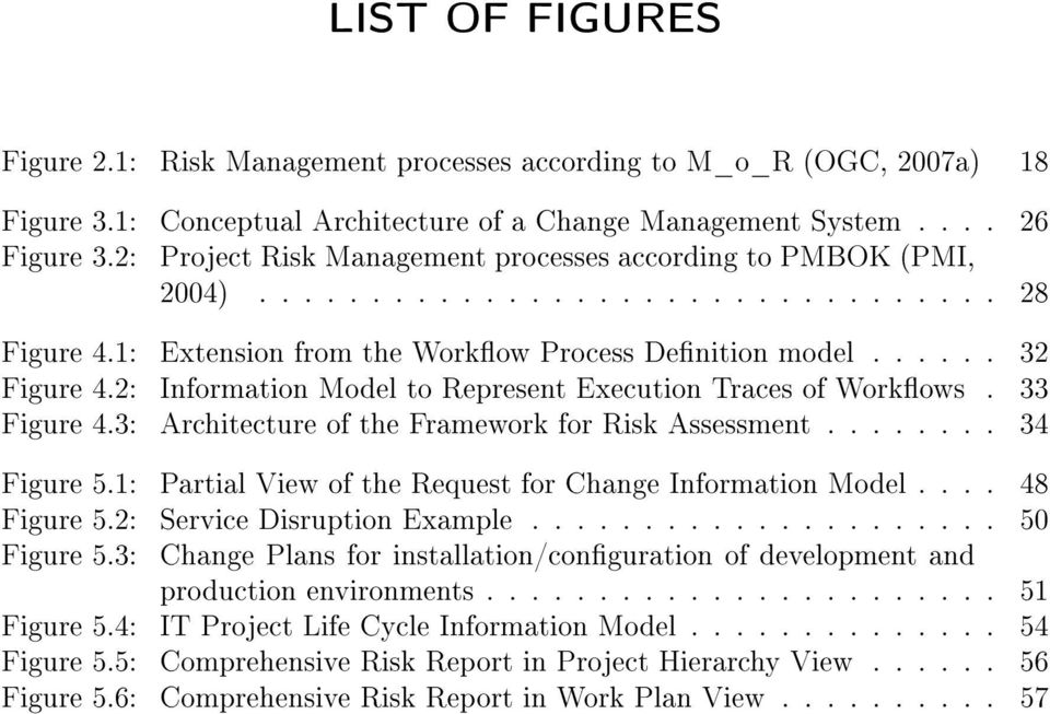 2: Information Model to Represent Execution Traces of Workows. 33 Figure 4.3: Architecture of the Framework for Risk Assessment........ 34 Figure 5.
