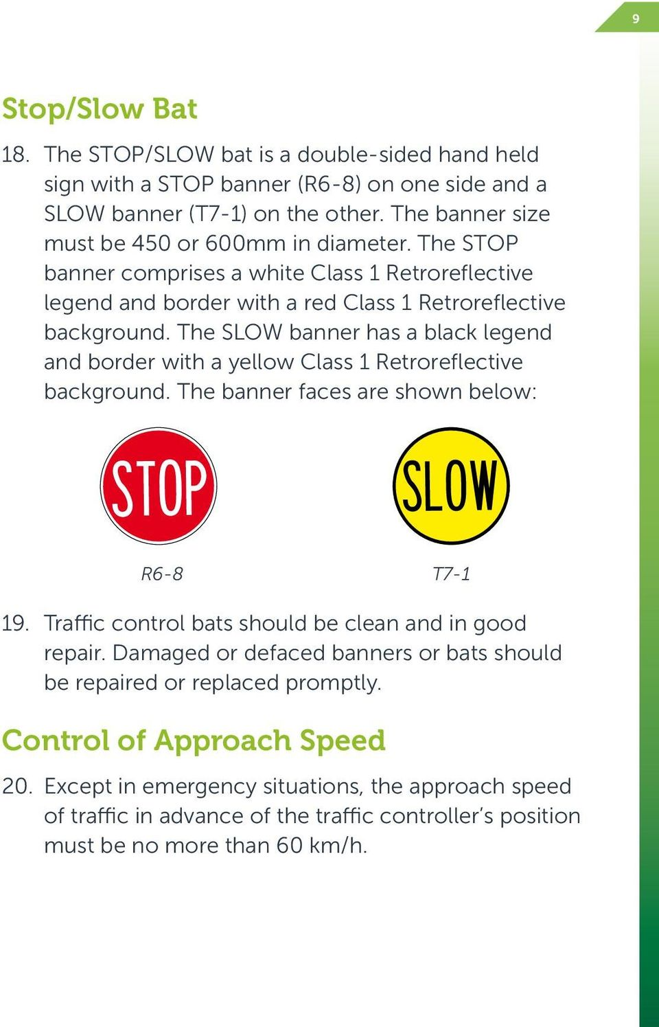 The SLOW banner has a black legend and border with a yellow Class 1 Retroreflective background. The banner faces are shown below: STOP SLOW R6-8 T7-1 19.