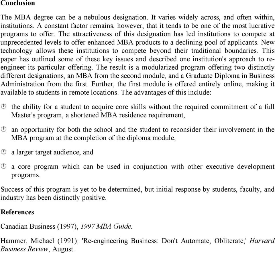 The attractiveness of this designation has led institutions to compete at unprecedented levels to offer enhanced MBA products to a declining pool of applicants.