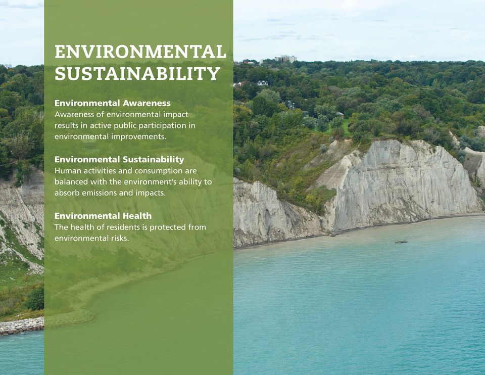 Environmental Sustainability Human activities and consumption are balanced with the environment