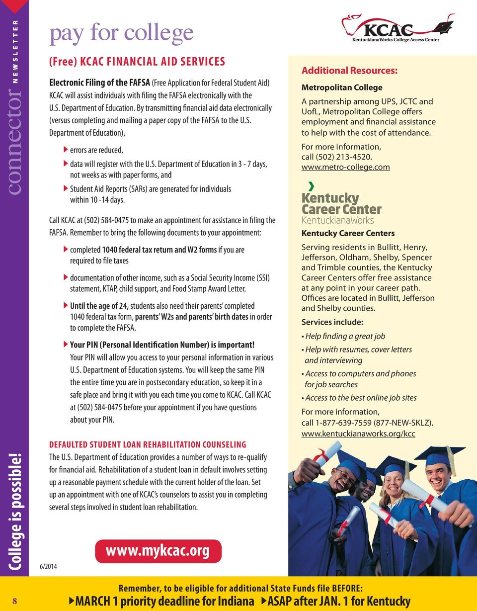 THE KENTUCKIANAWORKS COLLEGE ACCESS CENTER (KCAC) is a one-stop