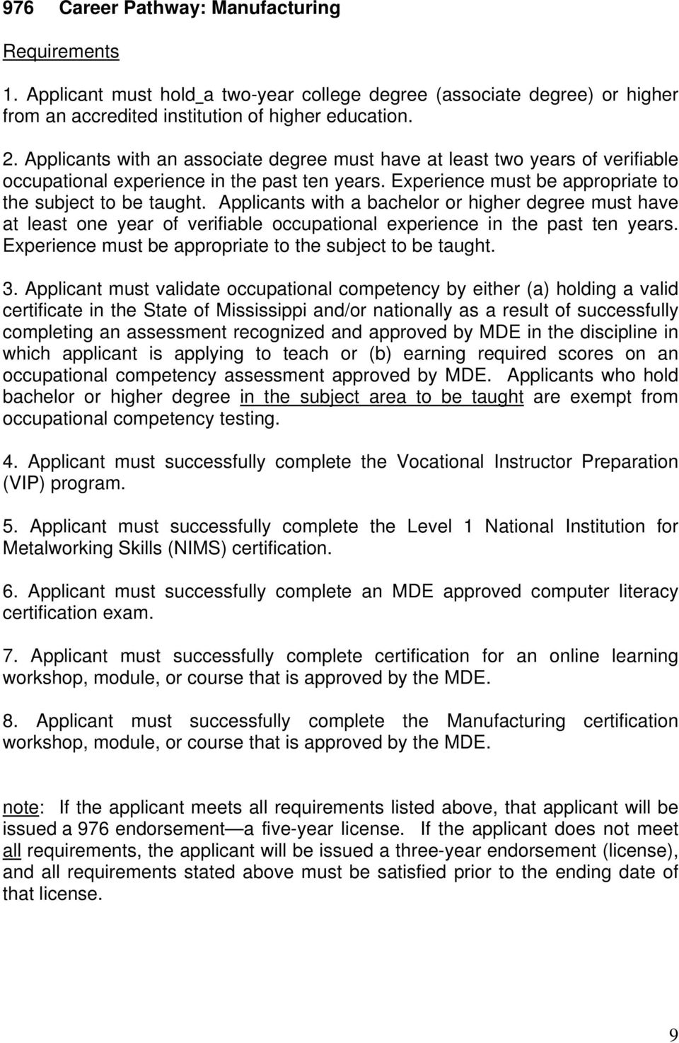 and approved by MDE in the discipline in which applicant is applying to teach or (b) earning required scores on an occupational competency assessment approved by MDE.
