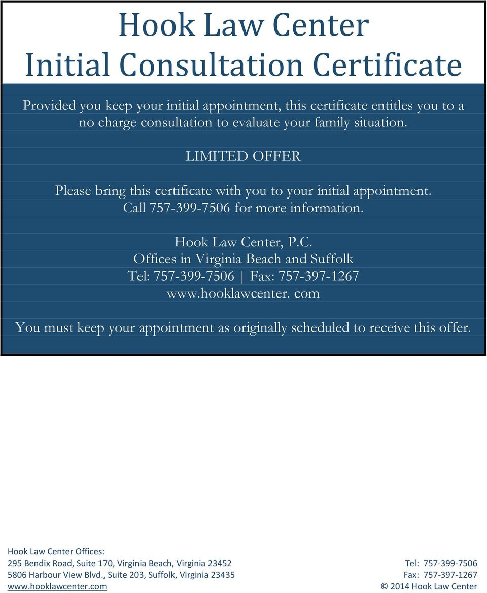 LIMITED OFFER Please bring this certificate with you to your initial appointment. Call 757-399-7506 for more information.