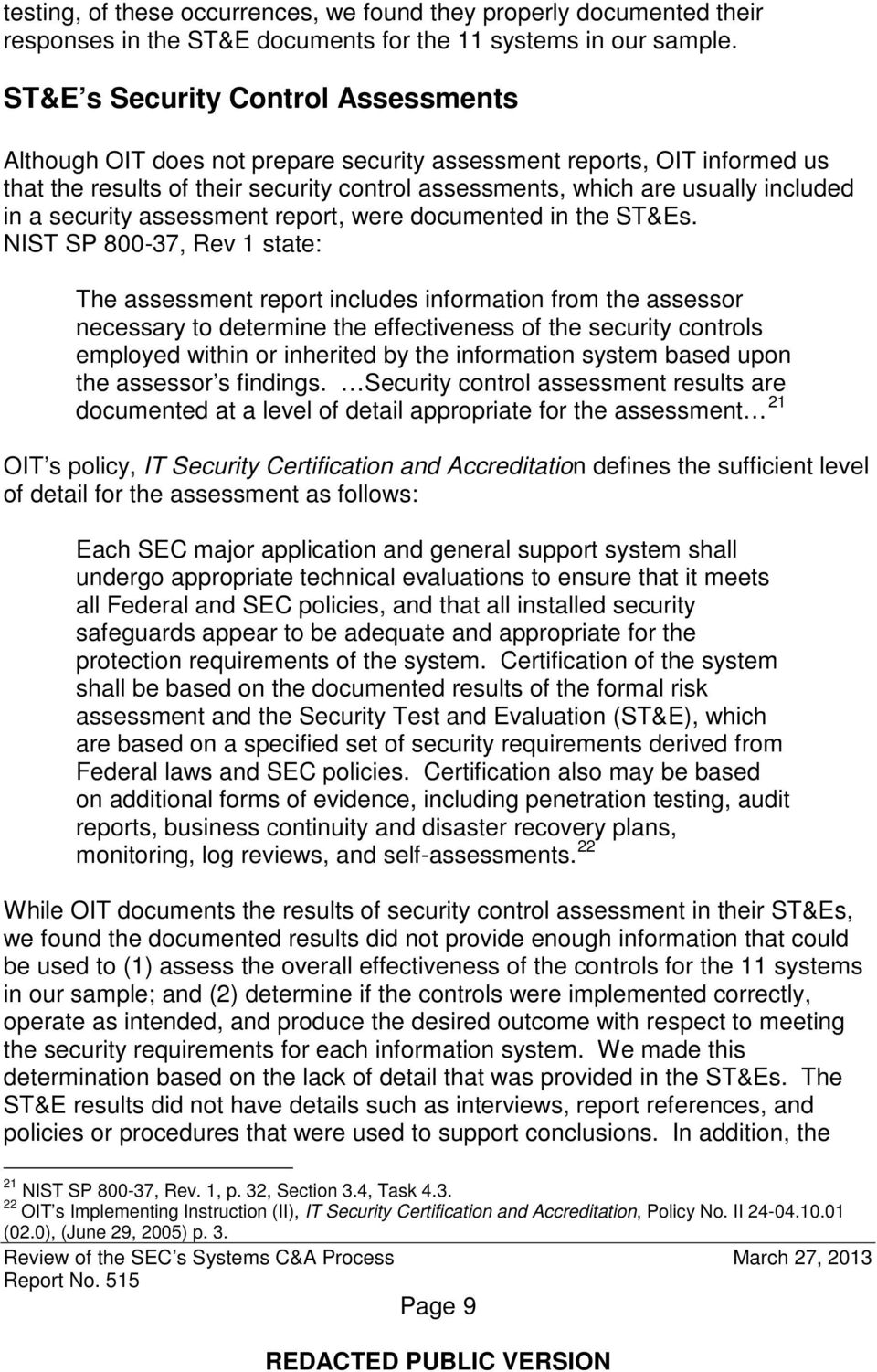 security assessment report, were documented in the ST&Es.