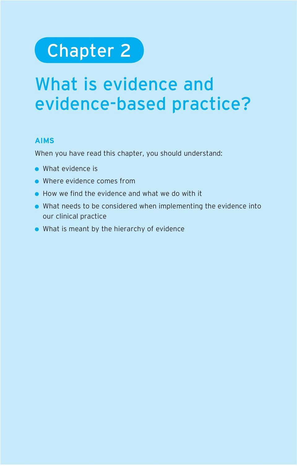 evidence comes from How we find the evidence and what we do with it What needs to