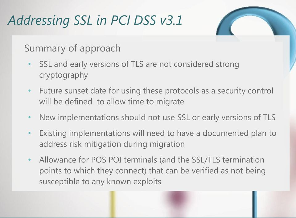 a security control will be defined to allow time to migrate New implementations should not use SSL or early versions of TLS Existing