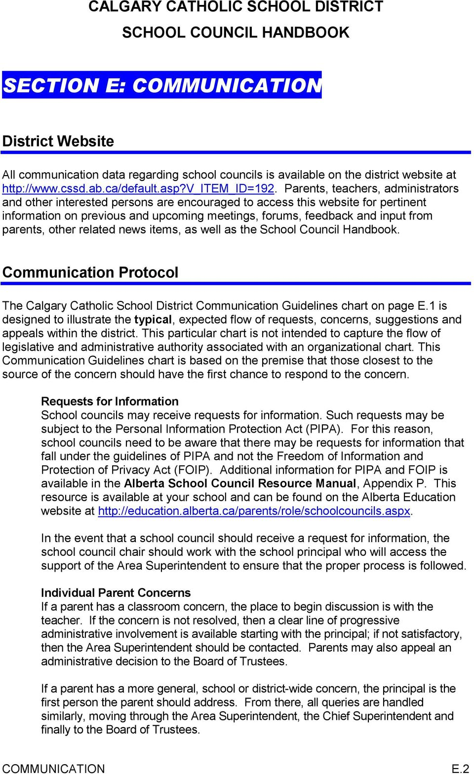 parents, other related news items, as well as the School Council Handbook. Communication Protocol The Calgary Catholic School District Communication Guidelines chart on page E.