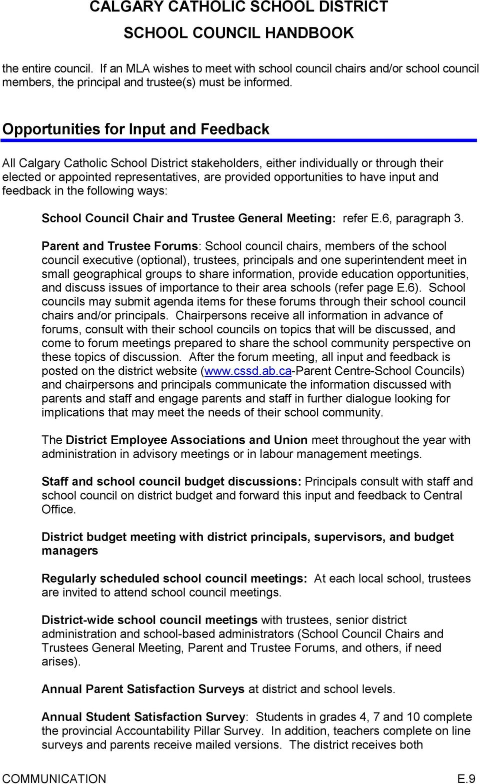 input and feedback in the following ways: School Council Chair and Trustee General Meeting: refer E.6, paragraph 3.
