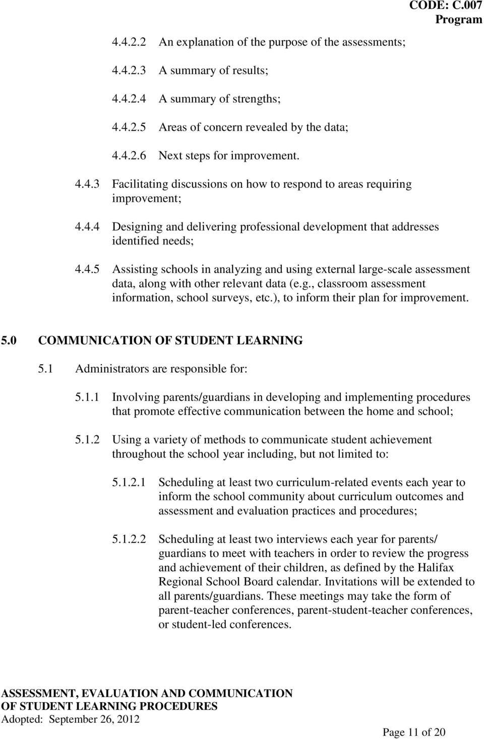 g., classroom assessment information, school surveys, etc.), to inform their plan for improvement. 5.0 COMMUNICATION OF STUDENT LEARNING 5.1