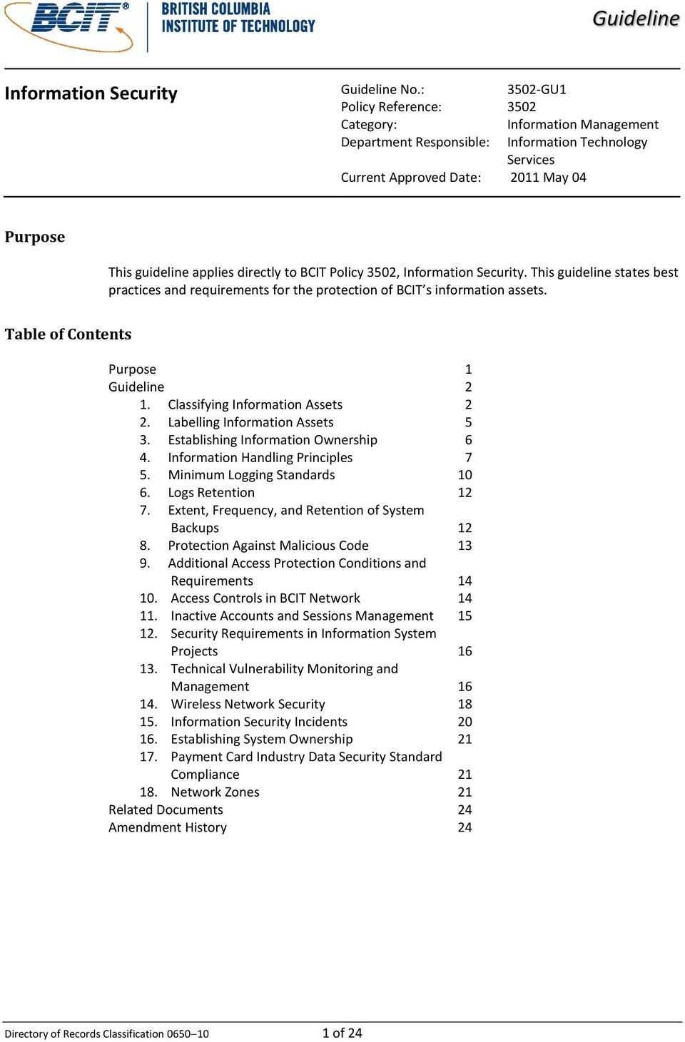 to BCIT Policy 3502, Information Security. This guideline states best practices and for the protection of BCIT s information assets. Table of Contents Purpose 1 2 1.