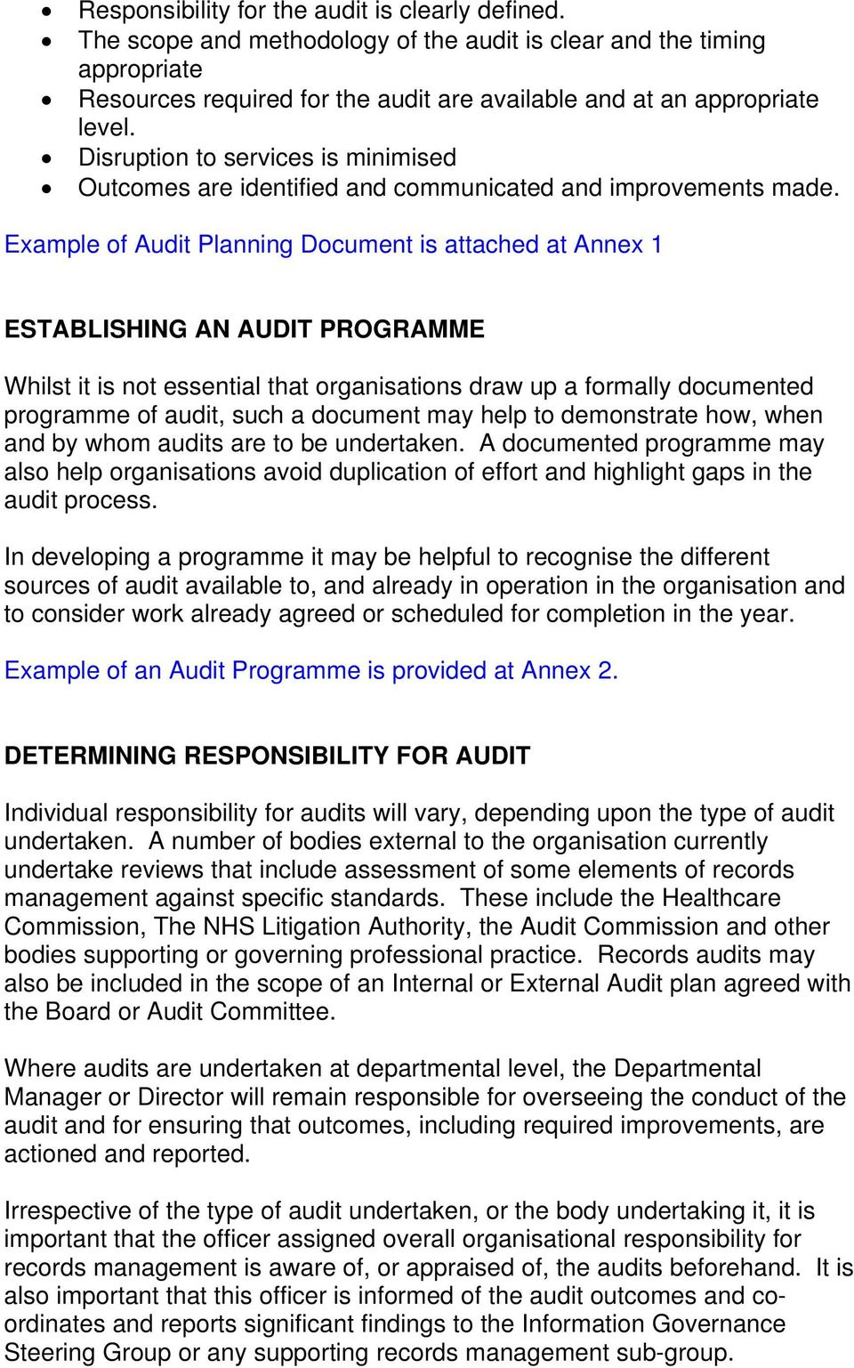 Example of Audit Planning Document is attached at Annex 1 ESTABLISHING AN AUDIT PROGRAMME Whilst it is not essential that organisations draw up a formally documented programme of audit, such a