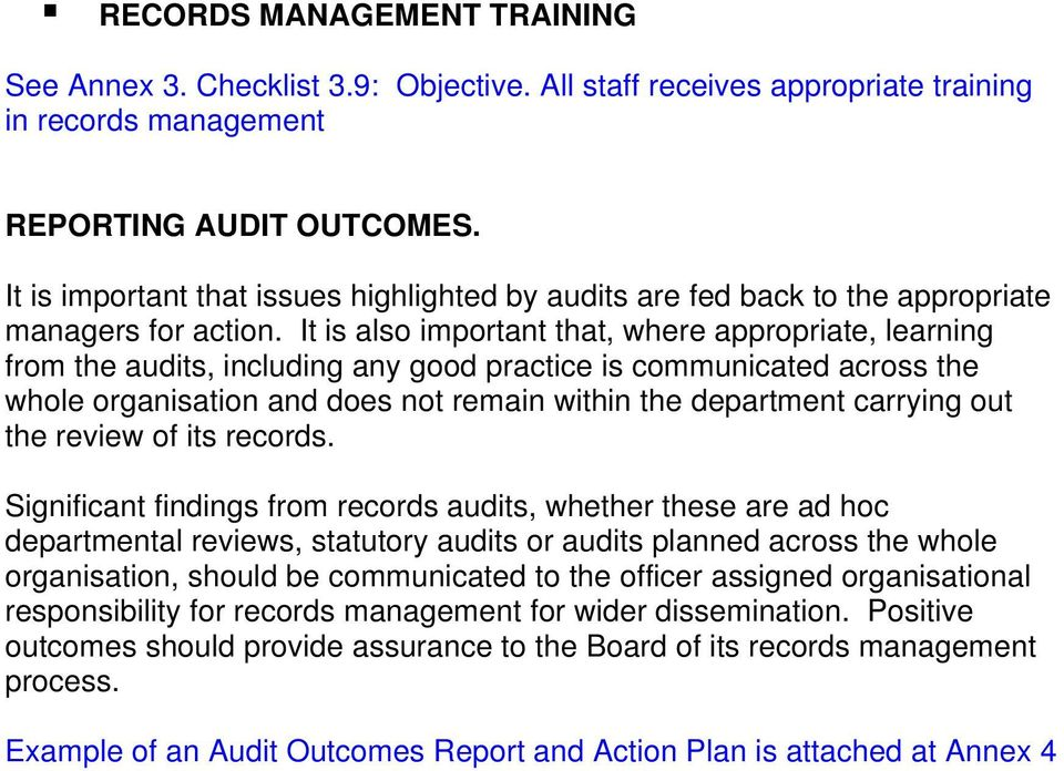 It is also important that, where appropriate, learning from the audits, including any good practice is communicated across the whole organisation and does not remain within the department carrying