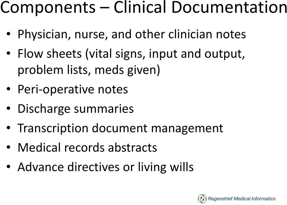 lists, meds given) Peri-operative notes Discharge summaries