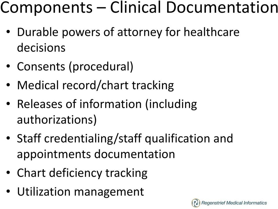 information (including authorizations) Staff credentialing/staff
