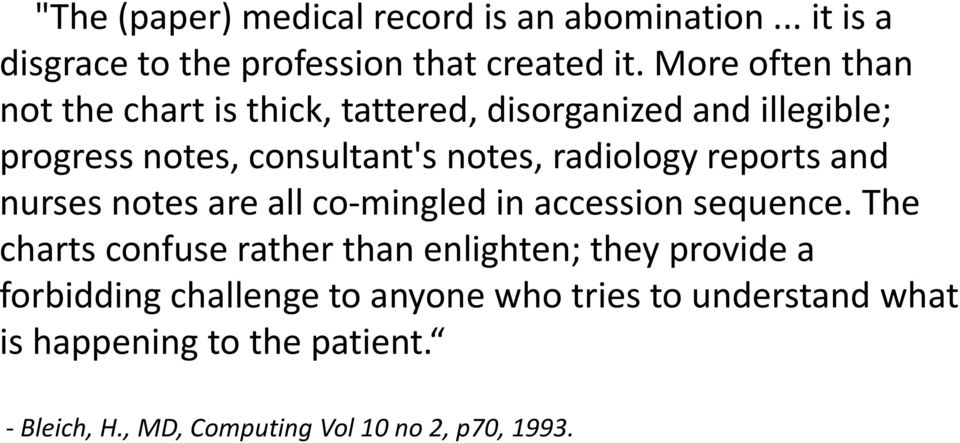 radiology reports and nurses notes are all co-mingled in accession sequence.