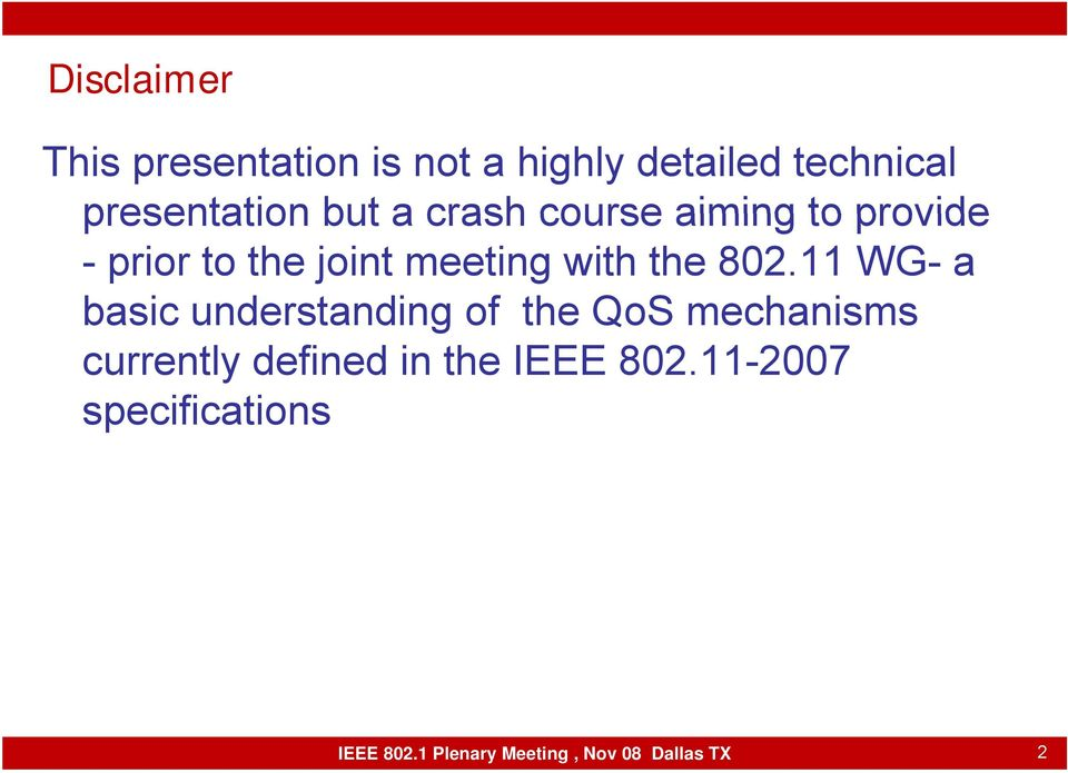 802.11 WG- a basic understanding of the QoS mechanisms currently defined in