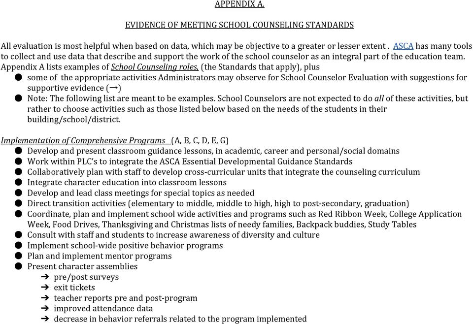 Appendix A lists examples of School Counseling roles, (the Standards that apply), plus some of the appropriate activities Administrators may observe for School Counselor Evaluation with suggestions