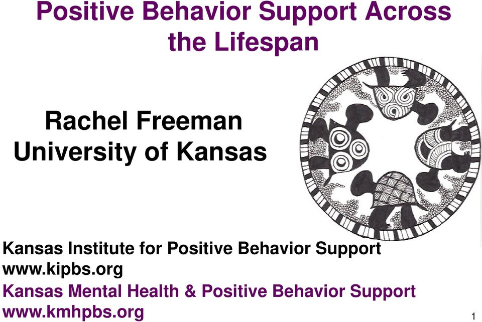 Institute for Positive Behavior Support www.kipbs.