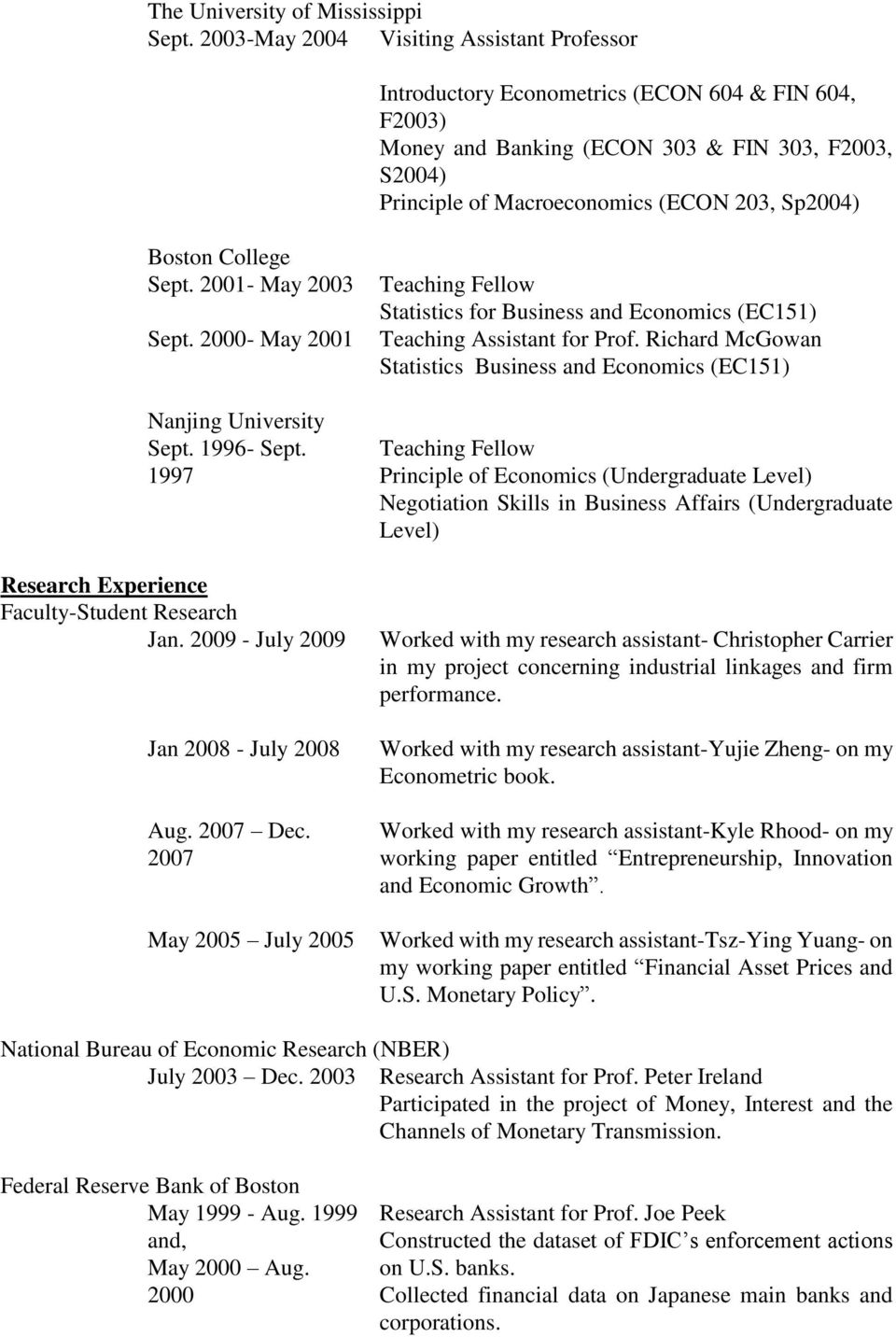 Boston College Sept. 2001- May 2003 Sept. 2000- May 2001 Nanjing University Sept. 1996- Sept. 1997 Research Experience Faculty-Student Research Jan. 2009 - July 2009 Jan 2008 - July 2008 Aug.
