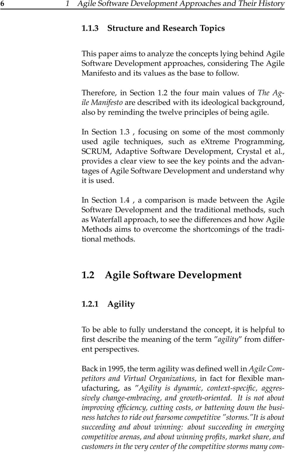 3, focusing on some of the most commonly used agile techniques, such as extreme Programming, SCRUM, Adaptive Software Development, Crystal et al.