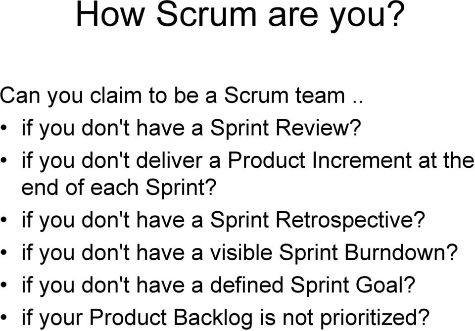 if you don't deliver a Product Increment at the end of each Sprint?