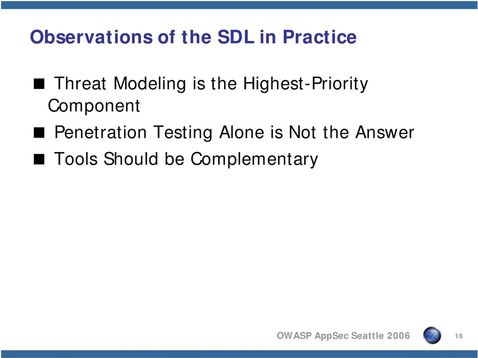Penetration Testing Alone is Not the Answer