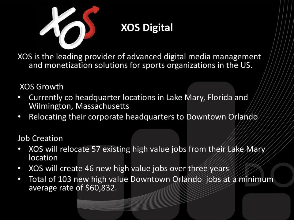 XOS Growth Currently co headquarter locations in Lake Mary, Florida and Wilmington, Massachusetts Relocating their corporate