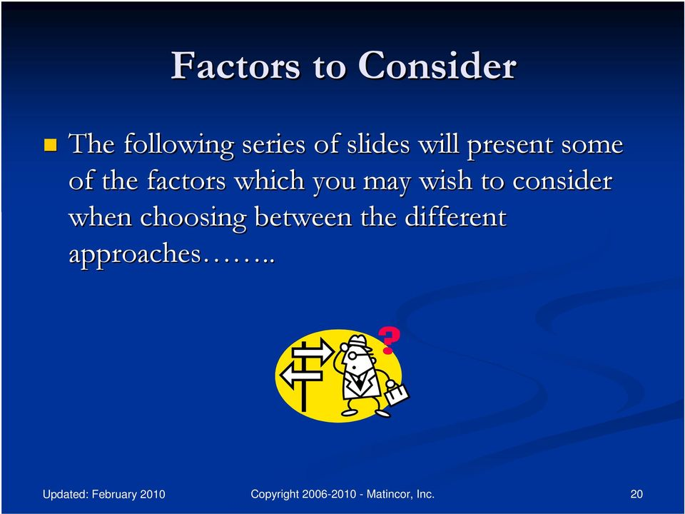 factors which you may wish to consider