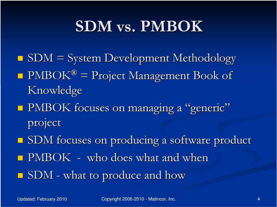 Management Book of Knowledge PMBOK focuses on managing a