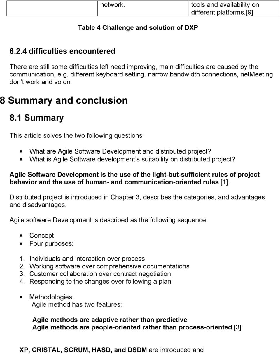 8 Summary and conclusion 8.1 Summary This article solves the two following questions: What are Agile Software Development and distributed project?