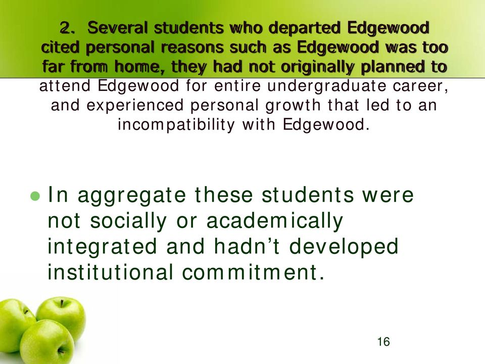 and experienced personal growth that led to an incompatibility with Edgewood.