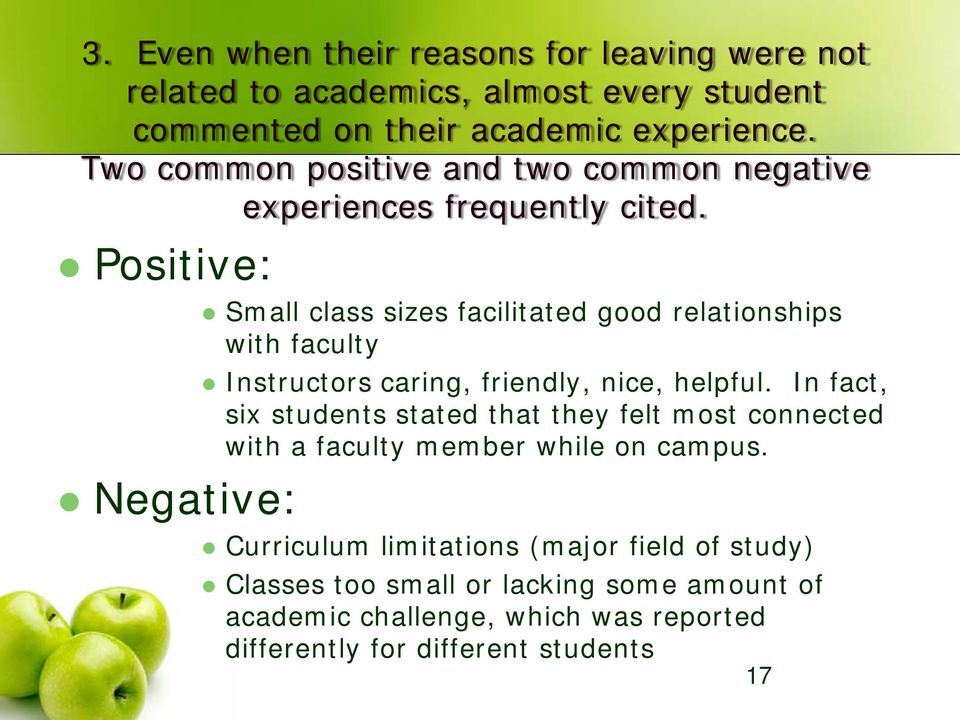 Positive: Negative: Small class sizes facilitated good relationships with faculty Instructors caring, friendly, nice, helpful.