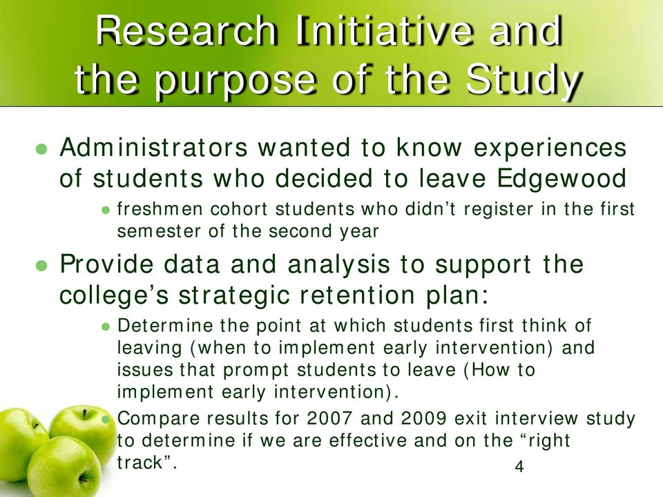 plan: Determine the point at which students first think of leaving (when to implement early intervention) and issues that prompt students to leave