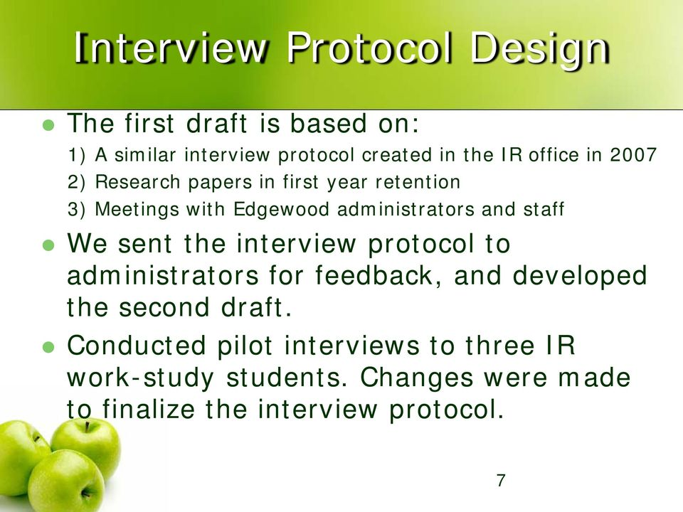 staff We sent the interview protocol to administrators for feedback, and developed the second draft.