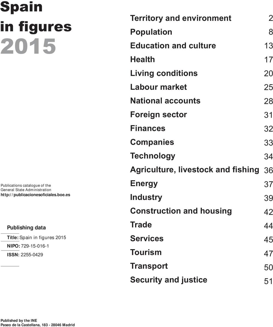Living conditions Labour market National accounts Foreign sector Finances Companies Technology Agriculture, livestock and fishing Energy Industry