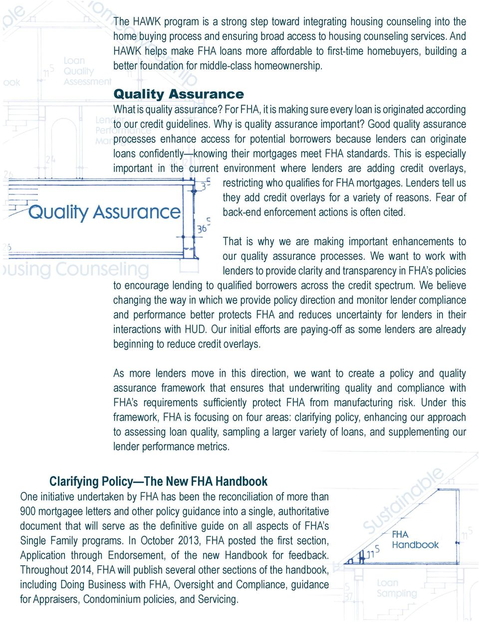 For FHA, it is making sure every loan is originated according to our credit guidelines. Why is quality assurance important?