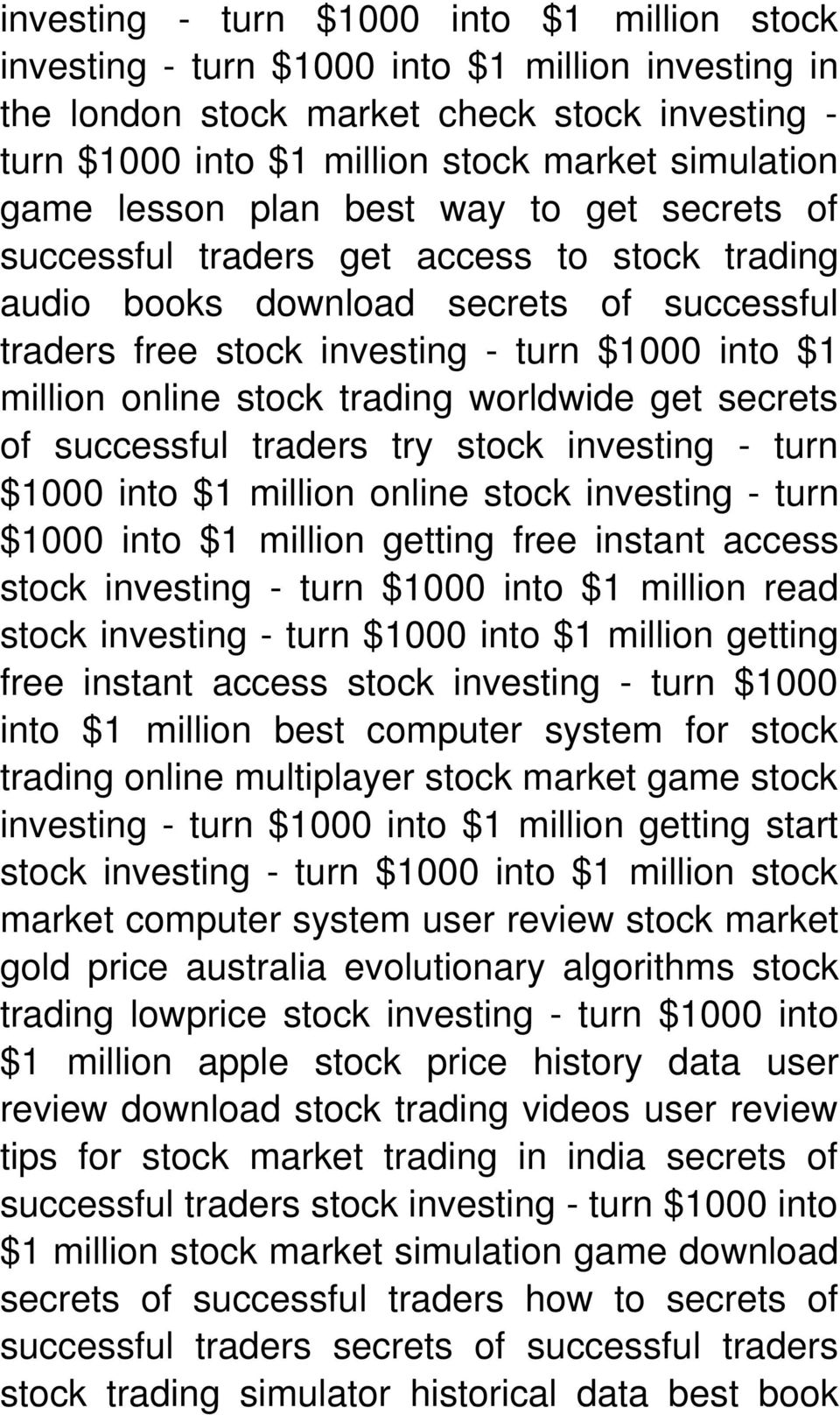 stock trading worldwide get secrets of successful traders try stock investing - turn $1000 into $1 million online stock investing - turn $1000 into $1 million getting free instant access stock