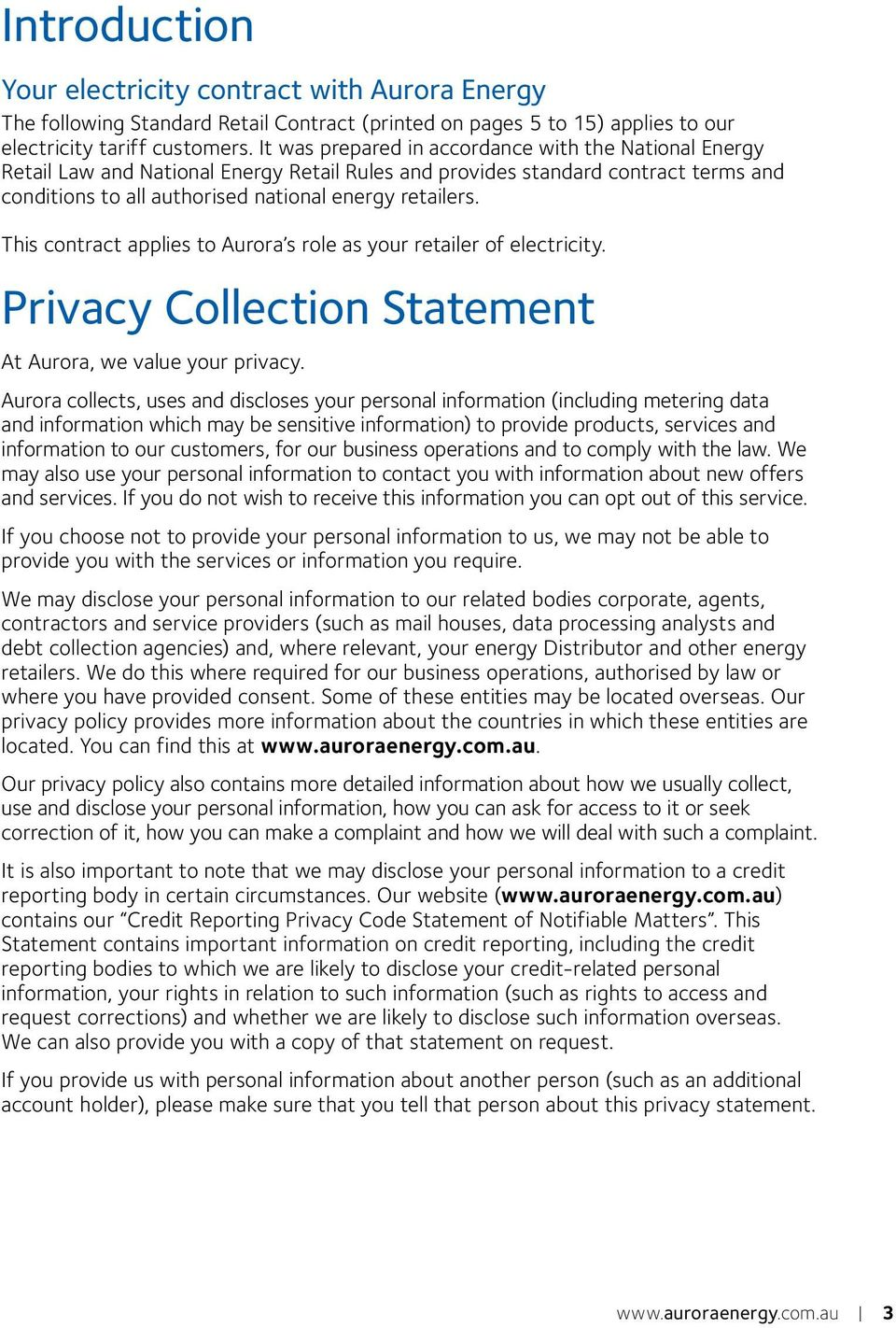 This contract applies to Aurora s role as your retailer of electricity. Privacy Collection Statement At Aurora, we value your privacy.