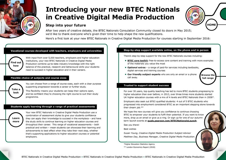 Here s a first look at your new BTEC Nationals in Creative Digital Media Production for courses starting in September 2016: Vocational courses developed with teachers, employers and universities With