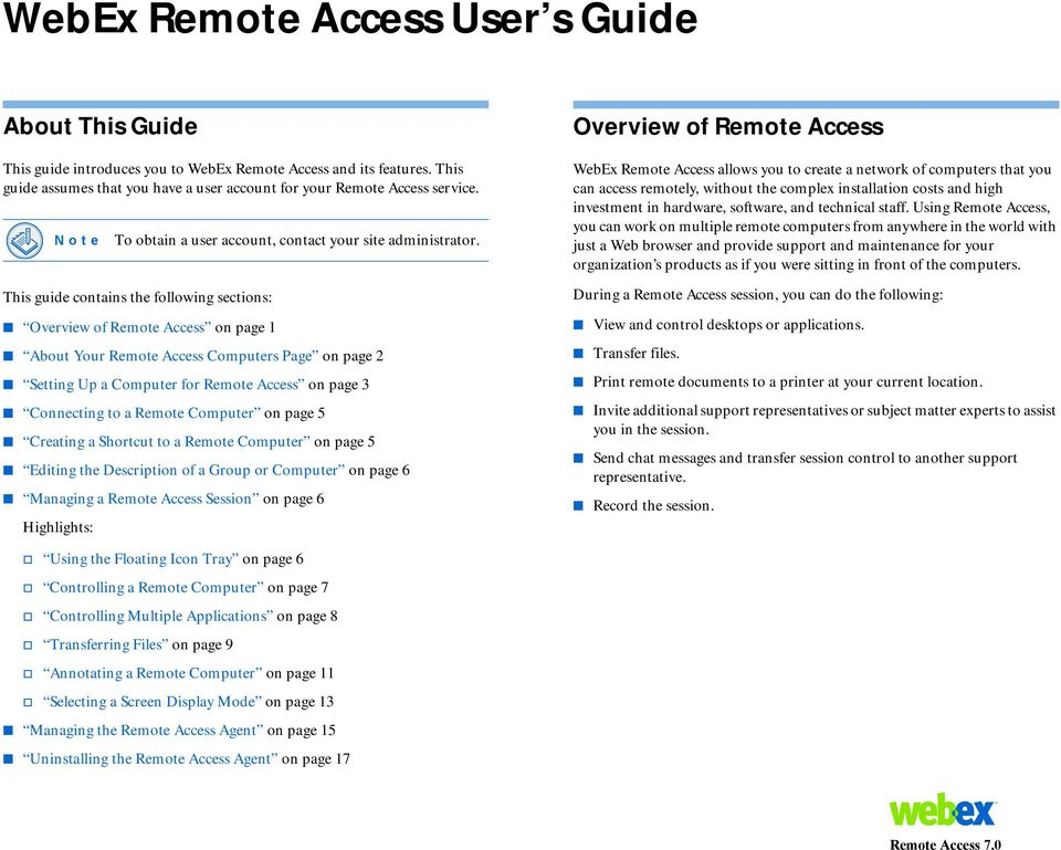 This guide contains the following sections: Overview of Remote Access on page 1 About Your Remote Access Computers Page on page 2 Setting Up a Computer for Remote Access on page 3 Connecting to a