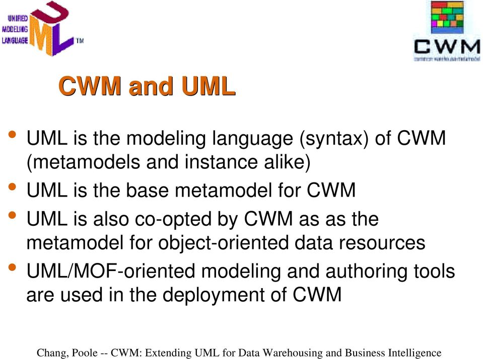 co-opted by CWM as as the metamodel for object-oriented data resources