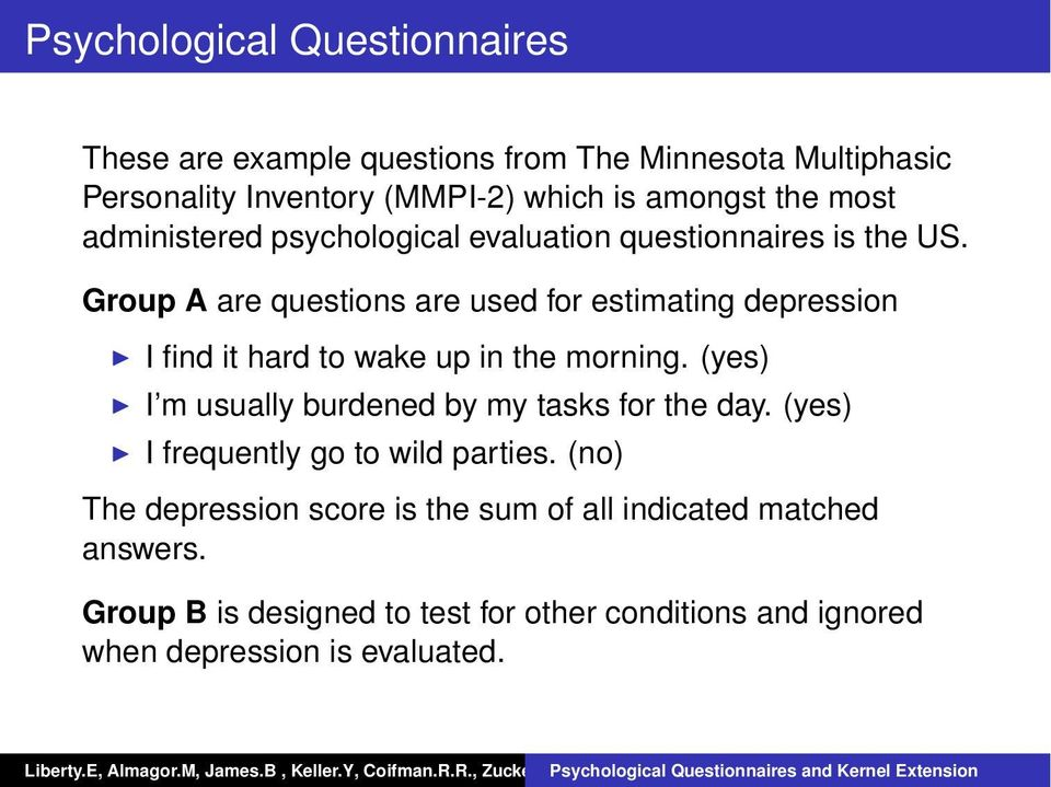 Group A are questions are used for estimating depression I find it hard to wake up in the morning.