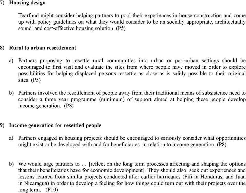 (P5) 8) Rural to urban resettlement a) Partners proposing to resettle rural communities into urban or peri-urban settings should be encouraged to first visit and evaluate the sites from where people