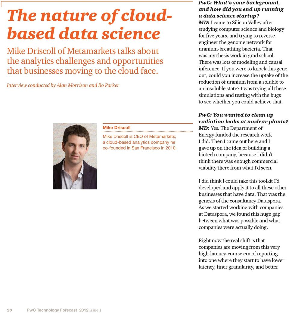 PwC: What s your background, and how did you end up running a data science startup?